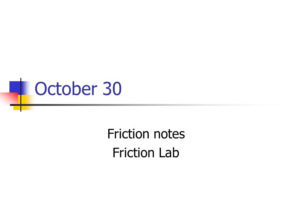 Friction notes Friction Lab