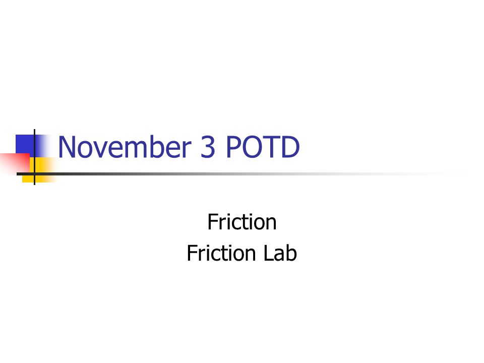 November 3 POTD Friction Friction Lab