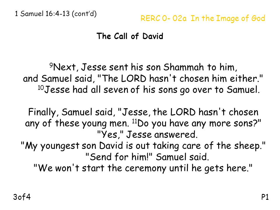 9Next, Jesse sent his son Shammah to him,