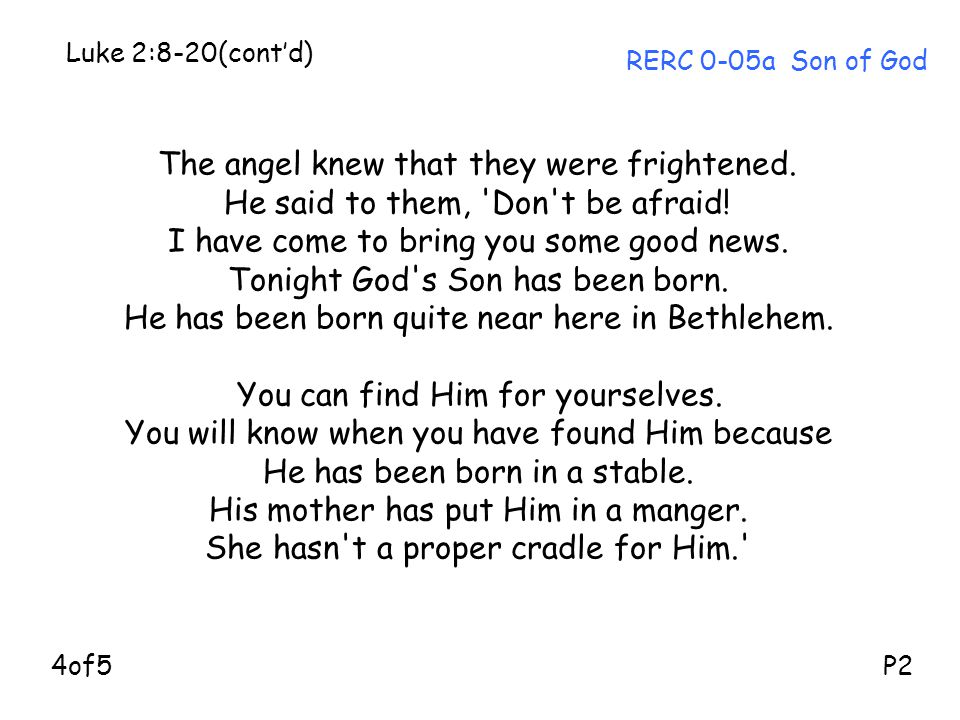 The angel knew that they were frightened.