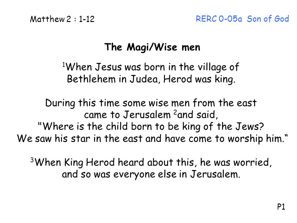 1When Jesus was born in the village of