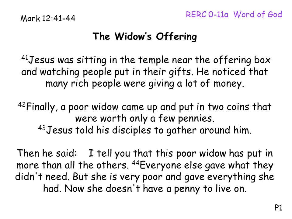 43Jesus told his disciples to gather around him.