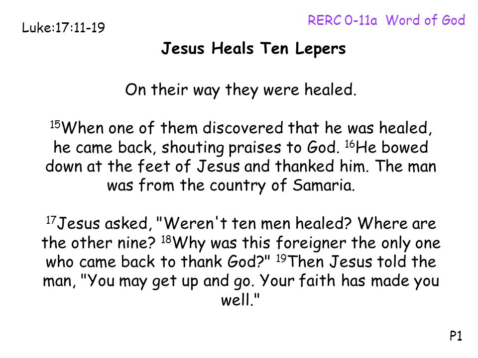 On their way they were healed.