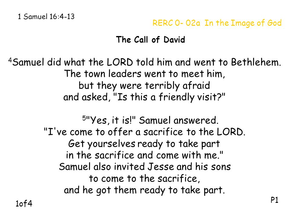 4Samuel did what the LORD told him and went to Bethlehem.
