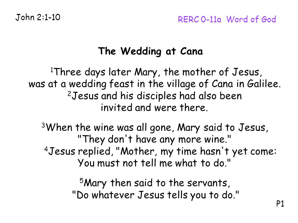 1Three days later Mary, the mother of Jesus,