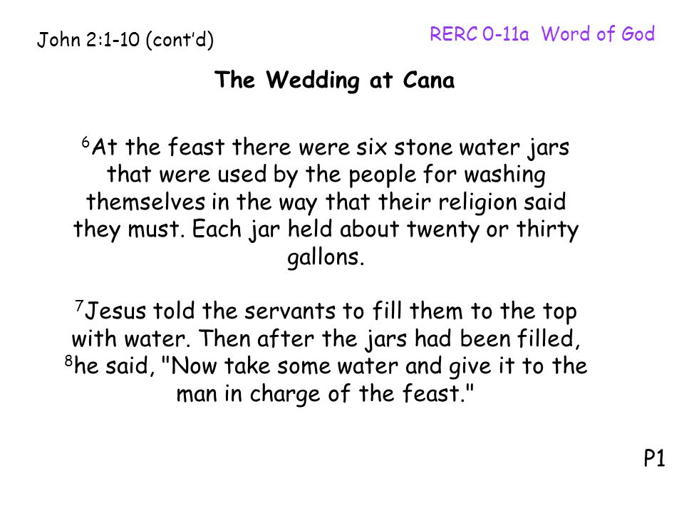 RERC 0-11a Word of God John 2:1-10 (cont'd) The Wedding at Cana.