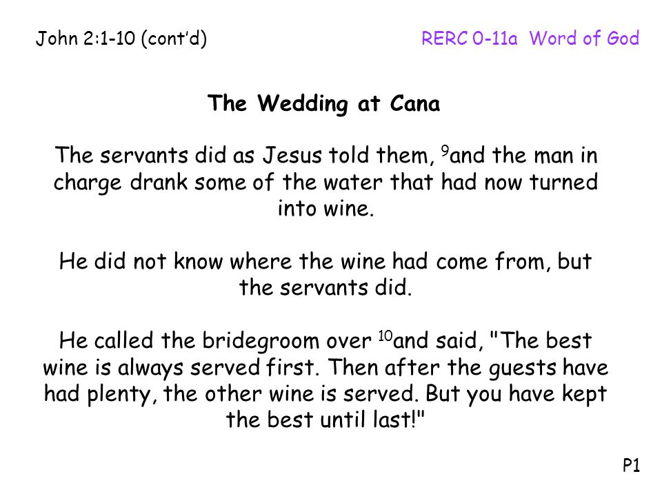 He did not know where the wine had come from, but the servants did.