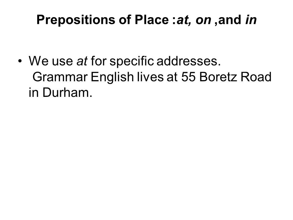 Prepositions of Place: at, on, and in