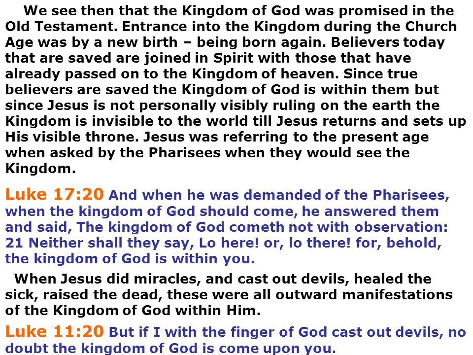 We see then that the Kingdom of God was promised in the Old Testament