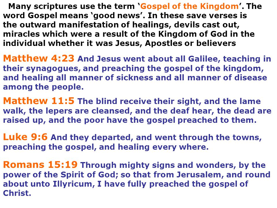 Many scriptures use the term 'Gospel of the Kingdom'