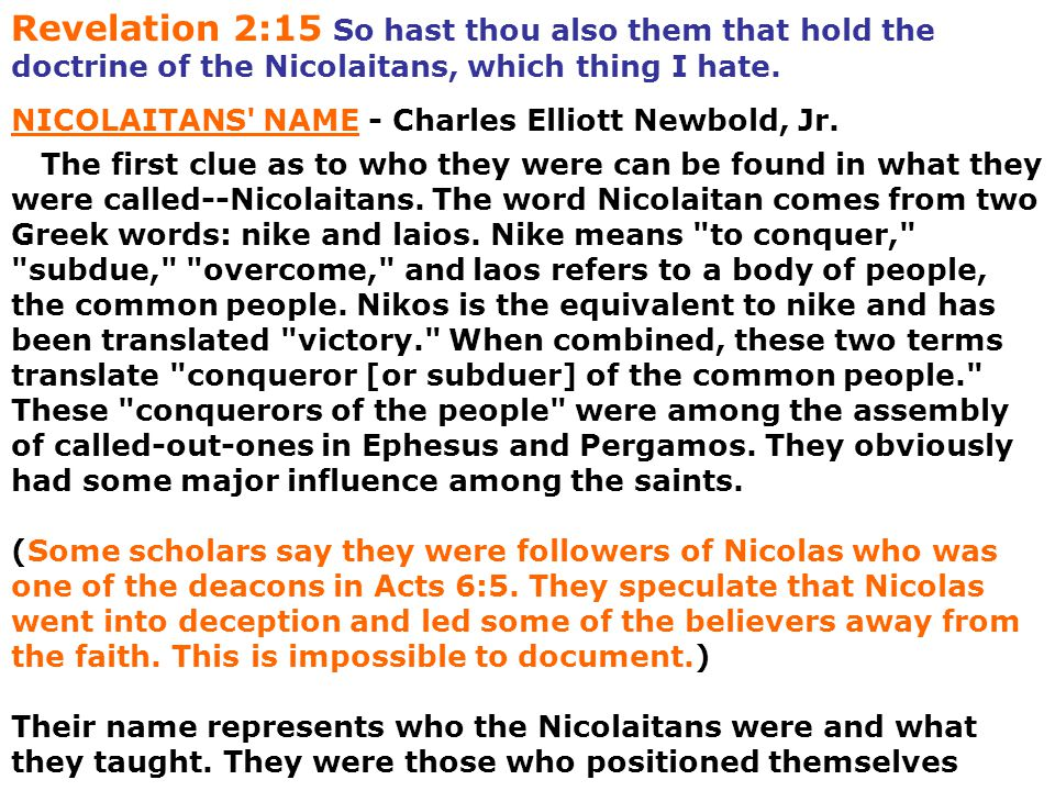 Revelation 2:15 So hast thou also them that hold the doctrine of the Nicolaitans, which thing I hate.