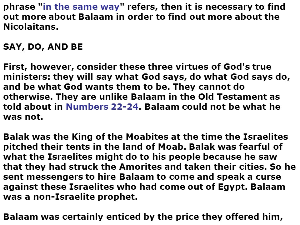 phrase in the same way refers, then it is necessary to find out more about Balaam in order to find out more about the Nicolaitans.