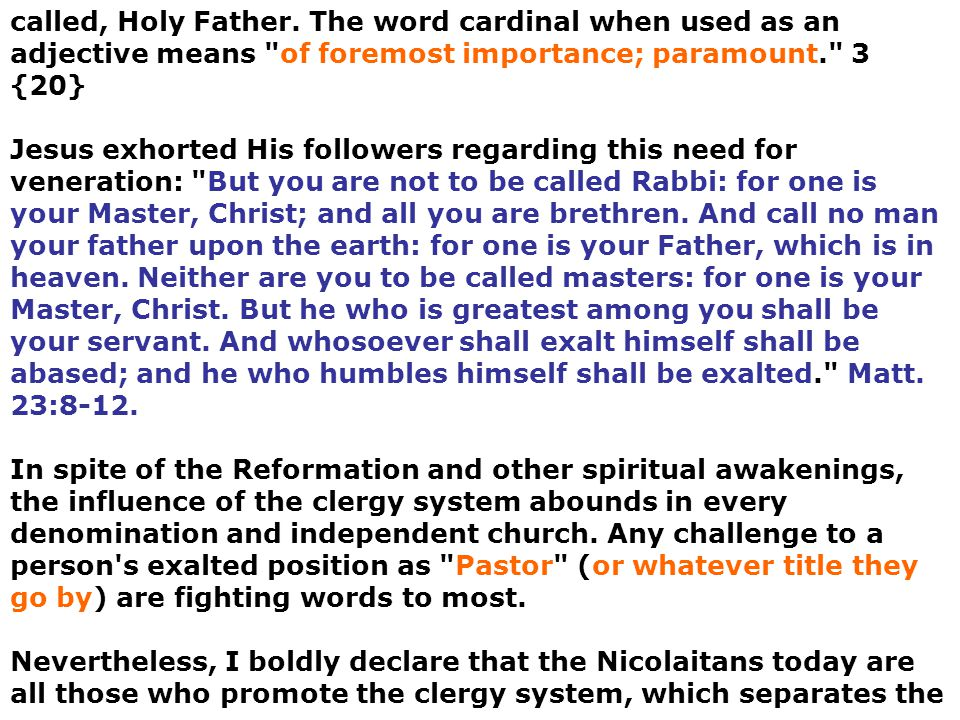 called, Holy Father. The word cardinal when used as an adjective means of foremost importance; paramount. 3 {20}
