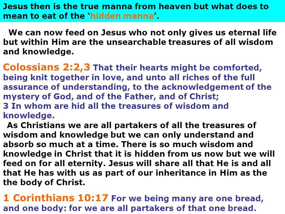 Jesus then is the true manna from heaven but what does to mean to eat of the 'hidden manna'.