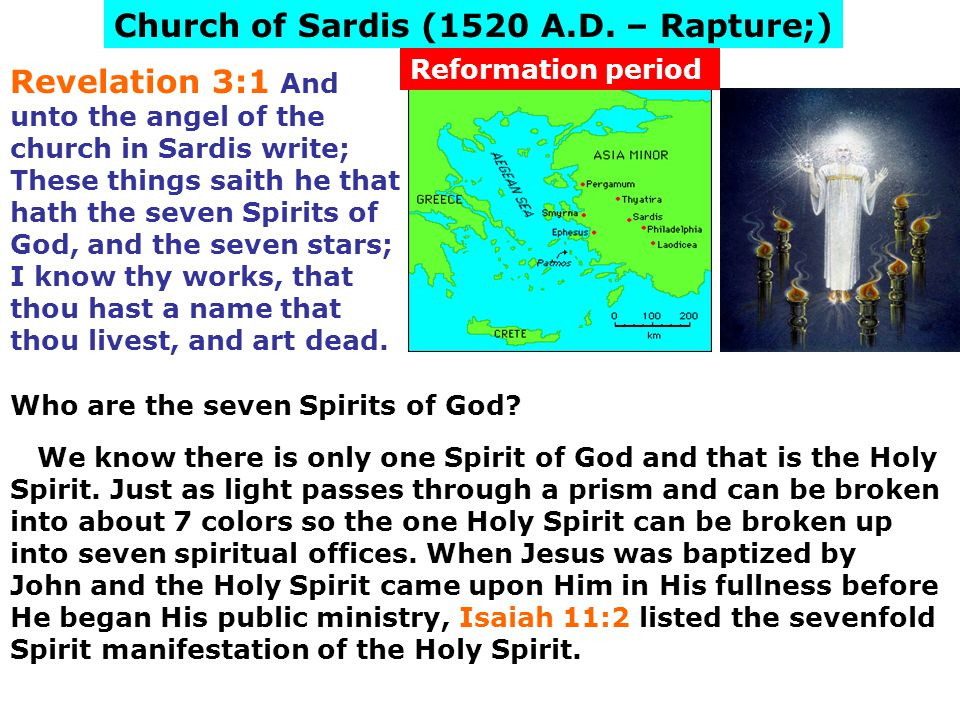 Church of Sardis (1520 A.D. – Rapture;)