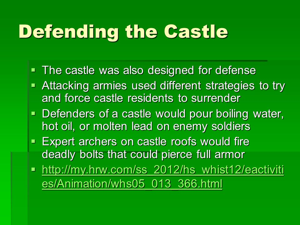 Defending the Castle The castle was also designed for defense