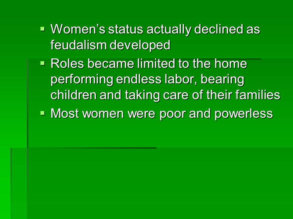 Women's status actually declined as feudalism developed