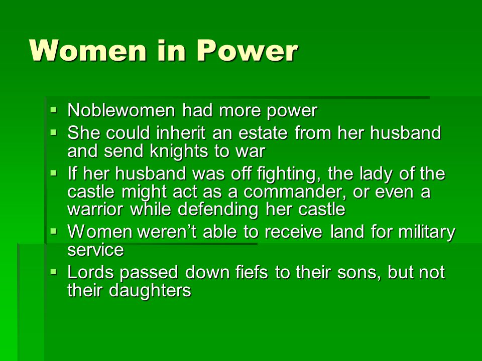 Women in Power Noblewomen had more power