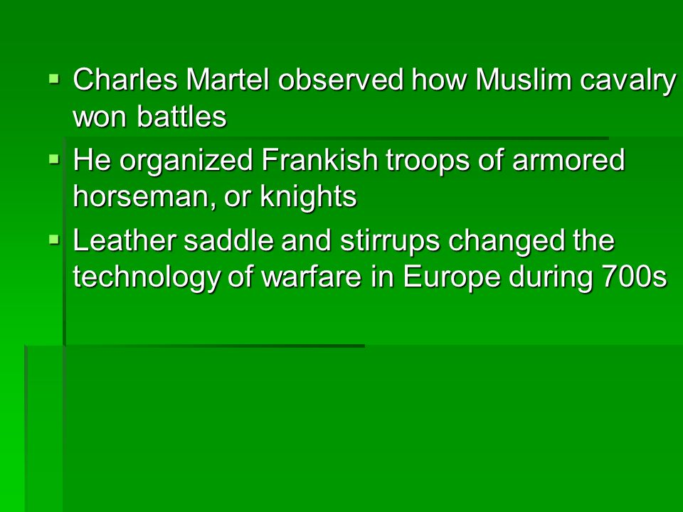 Charles Martel observed how Muslim cavalry won battles