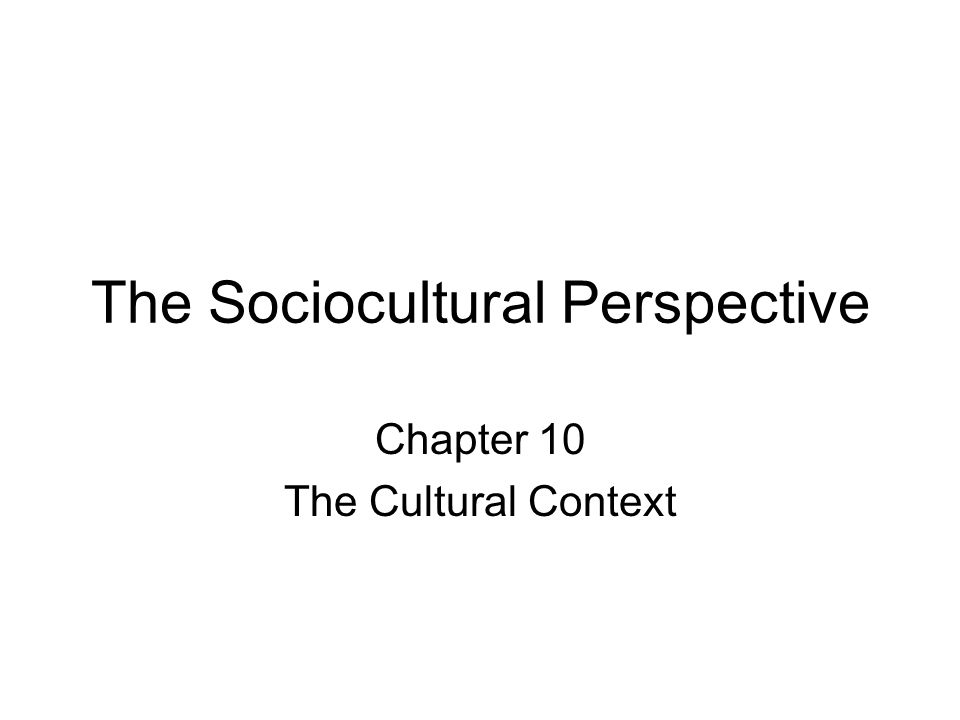The Sociocultural Perspective