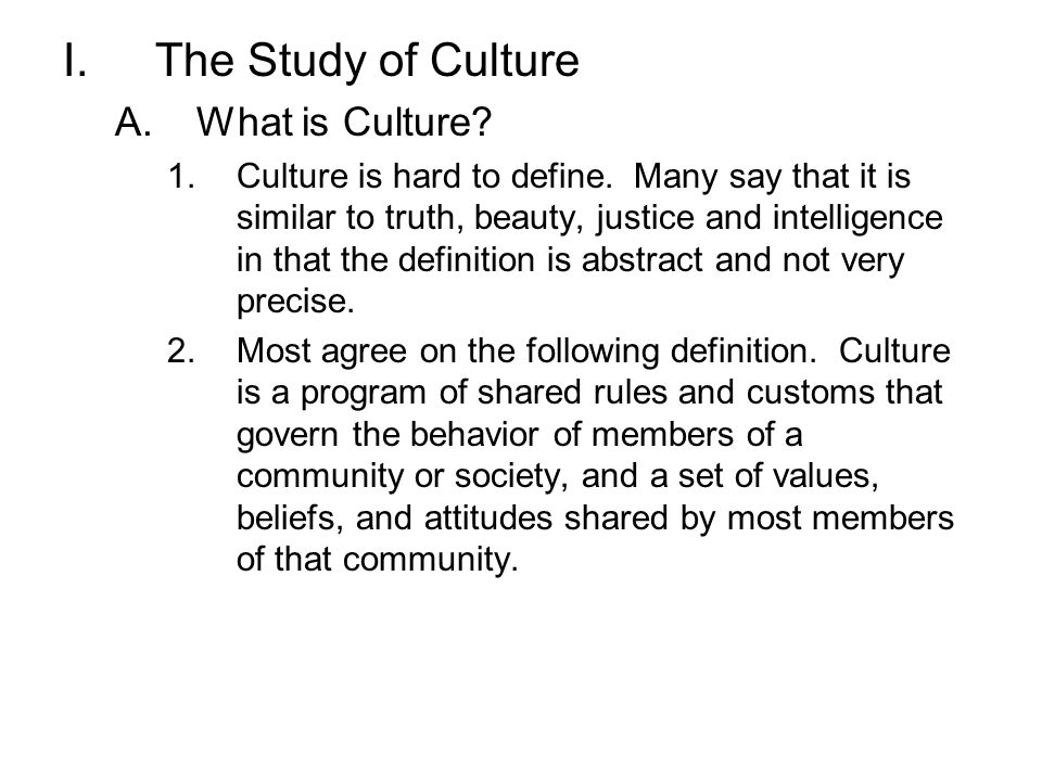The Study of Culture What is Culture