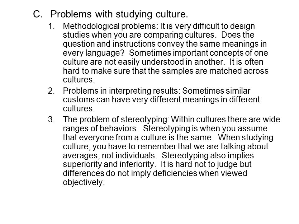 Problems with studying culture.