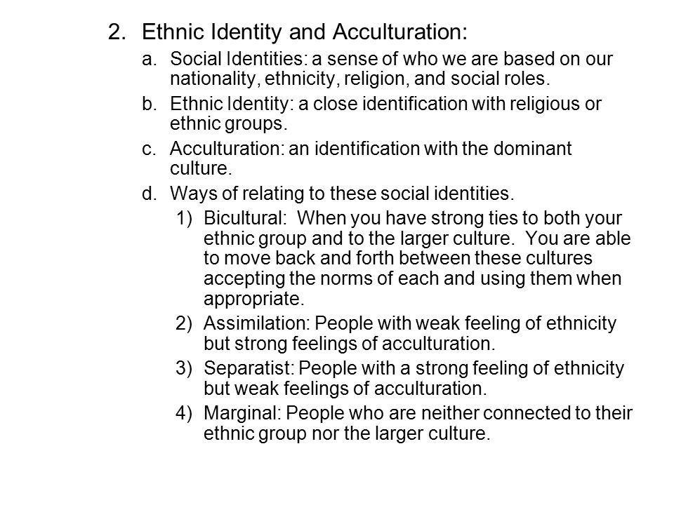 Ethnic Identity and Acculturation: