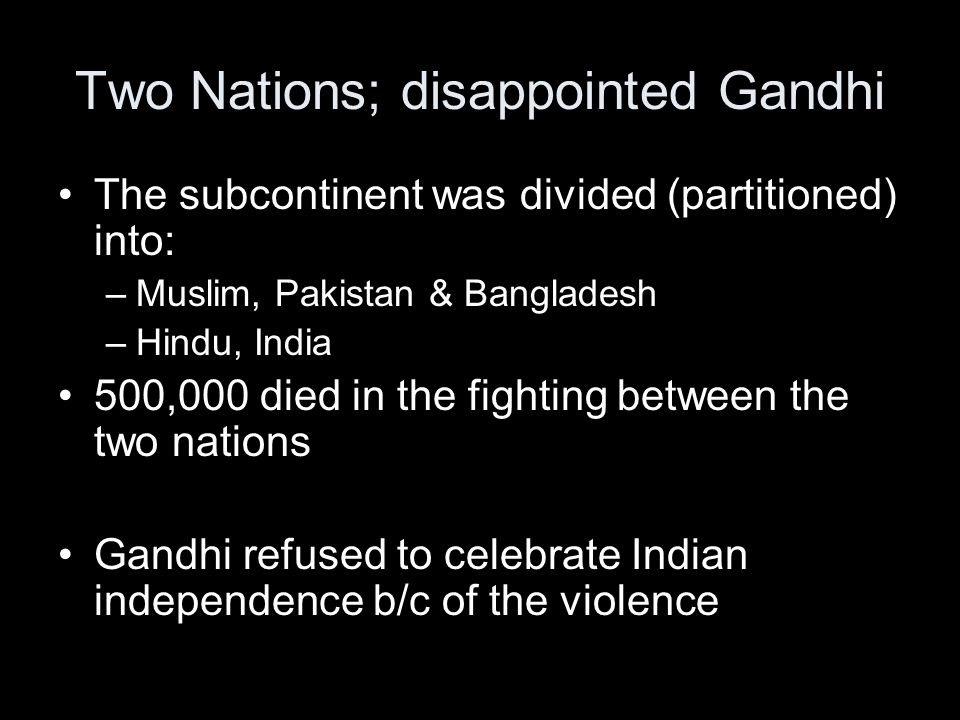 Two Nations; disappointed Gandhi