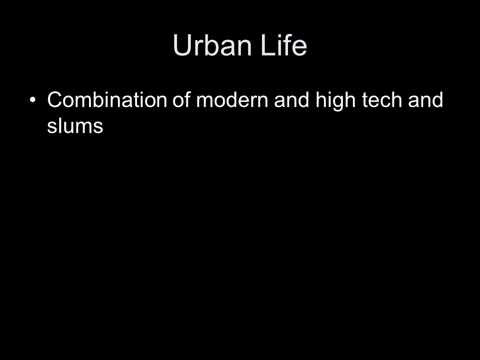 Urban Life Combination of modern and high tech and slums