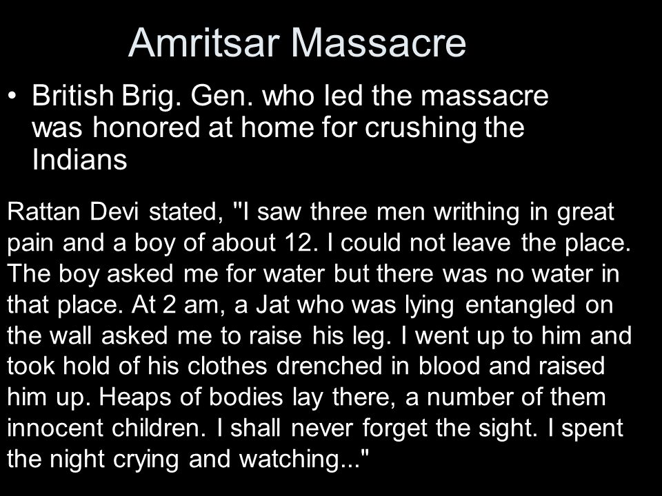 Amritsar Massacre British Brig. Gen. who led the massacre was honored at home for crushing the Indians.