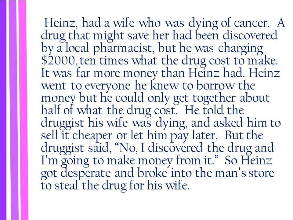 Heinz, had a wife who was dying of cancer
