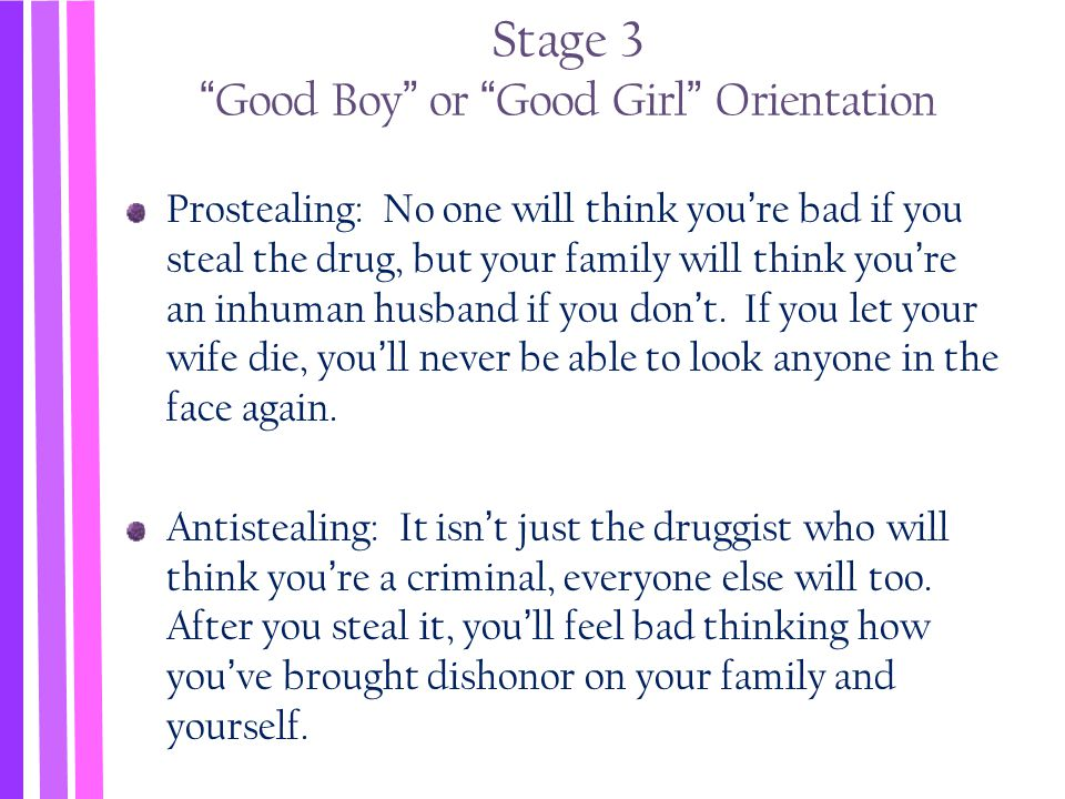 good boy nice girl orientation essay Stage 2: naively egoistic orientation  stage 3: good-boy/good-girl orientation   sense of obligation to rules from actions for generally nice or natural motives.