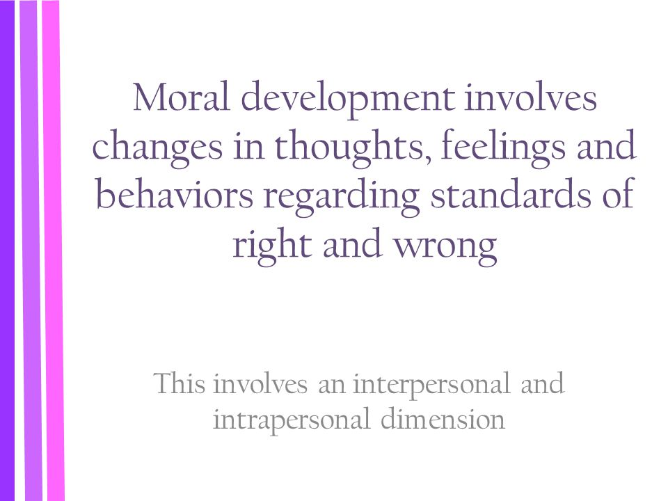 This involves an interpersonal and intrapersonal dimension