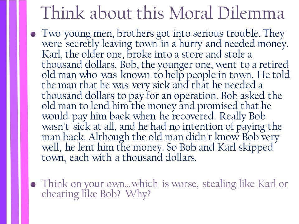 Think about this Moral Dilemma