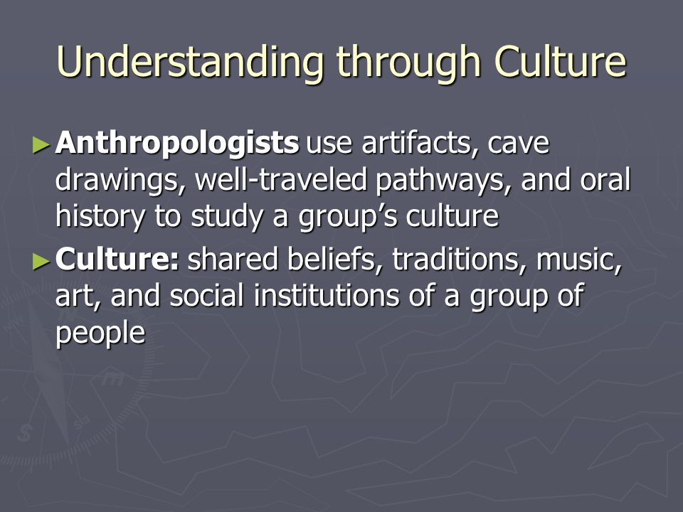 Understanding through Culture