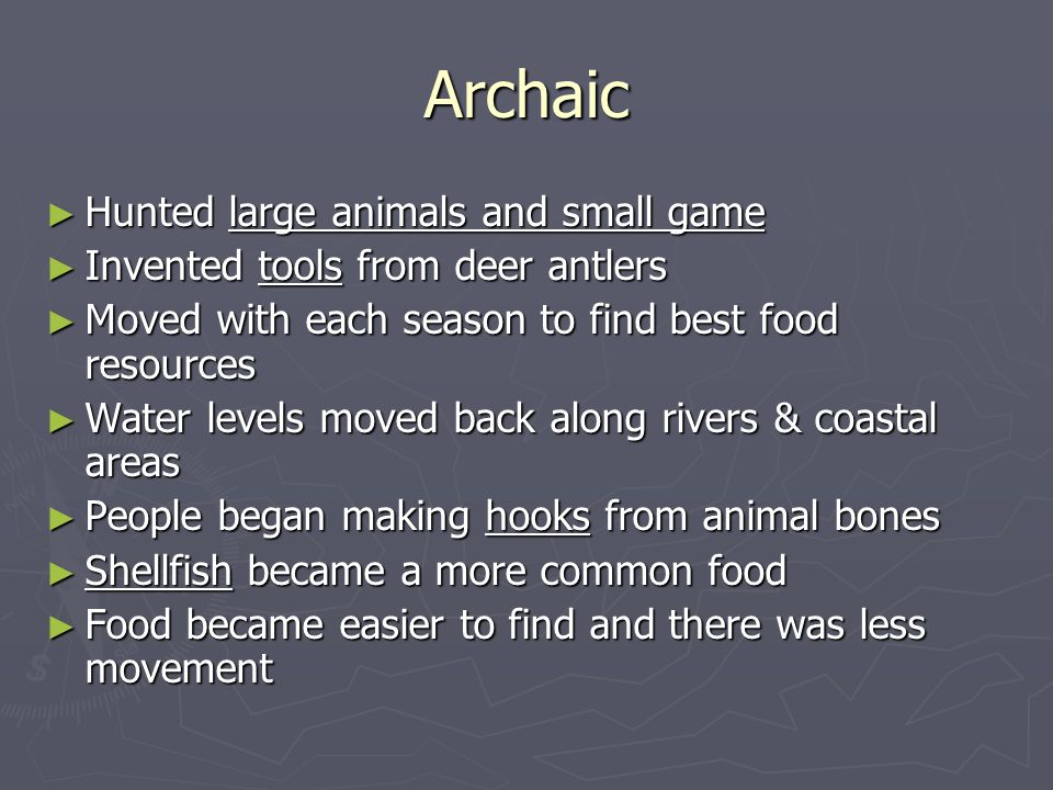 Archaic Hunted large animals and small game