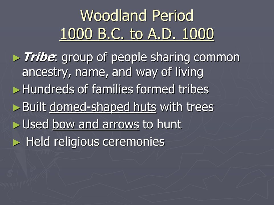 Woodland Period 1000 B.C. to A.D. 1000