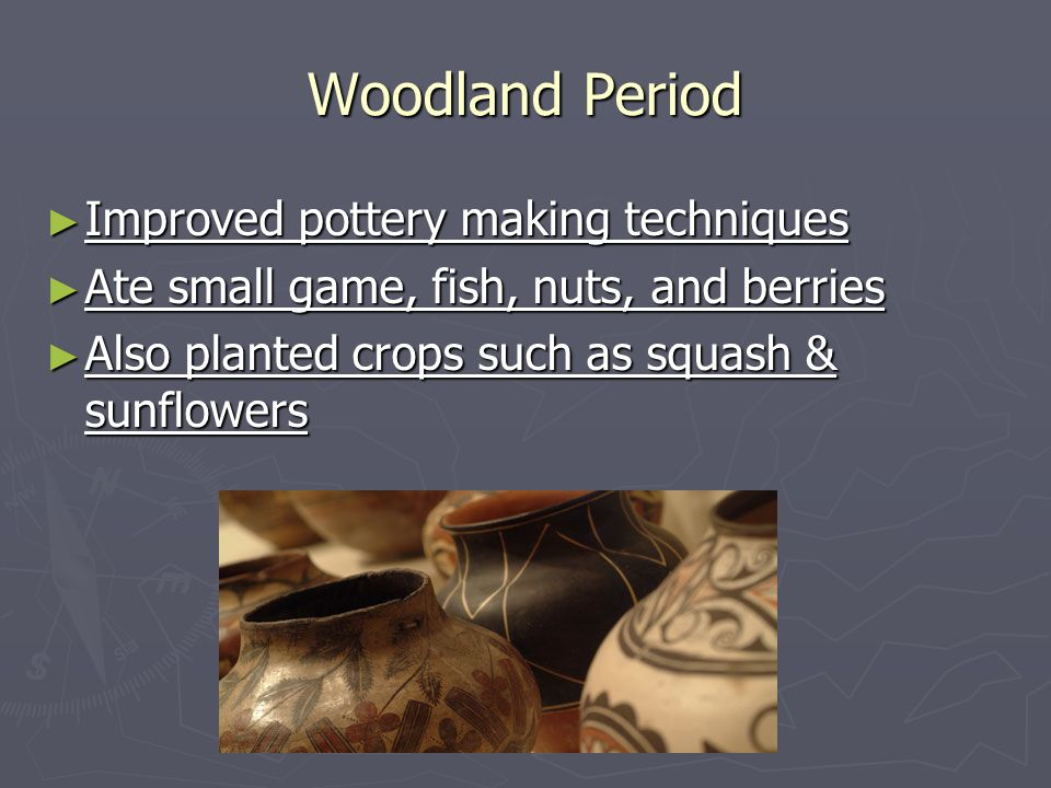 Woodland Period Improved pottery making techniques