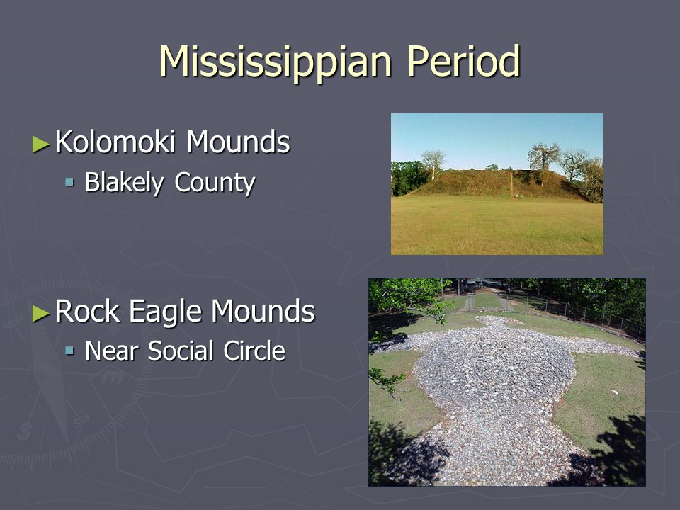Mississippian Period Kolomoki Mounds Rock Eagle Mounds Blakely County