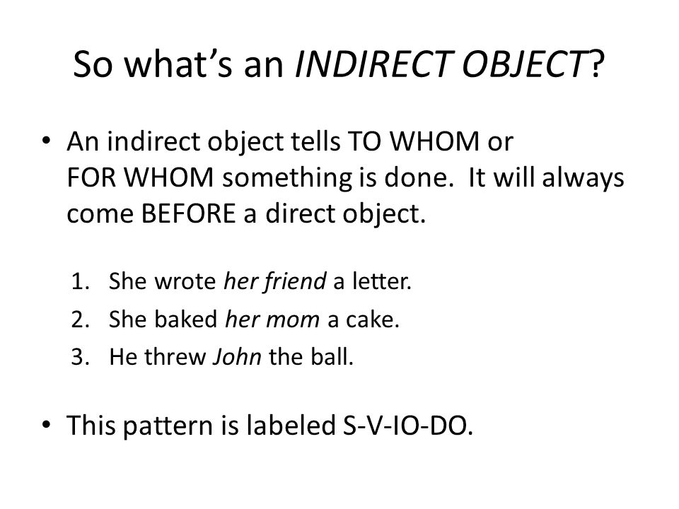 So what's an INDIRECT OBJECT