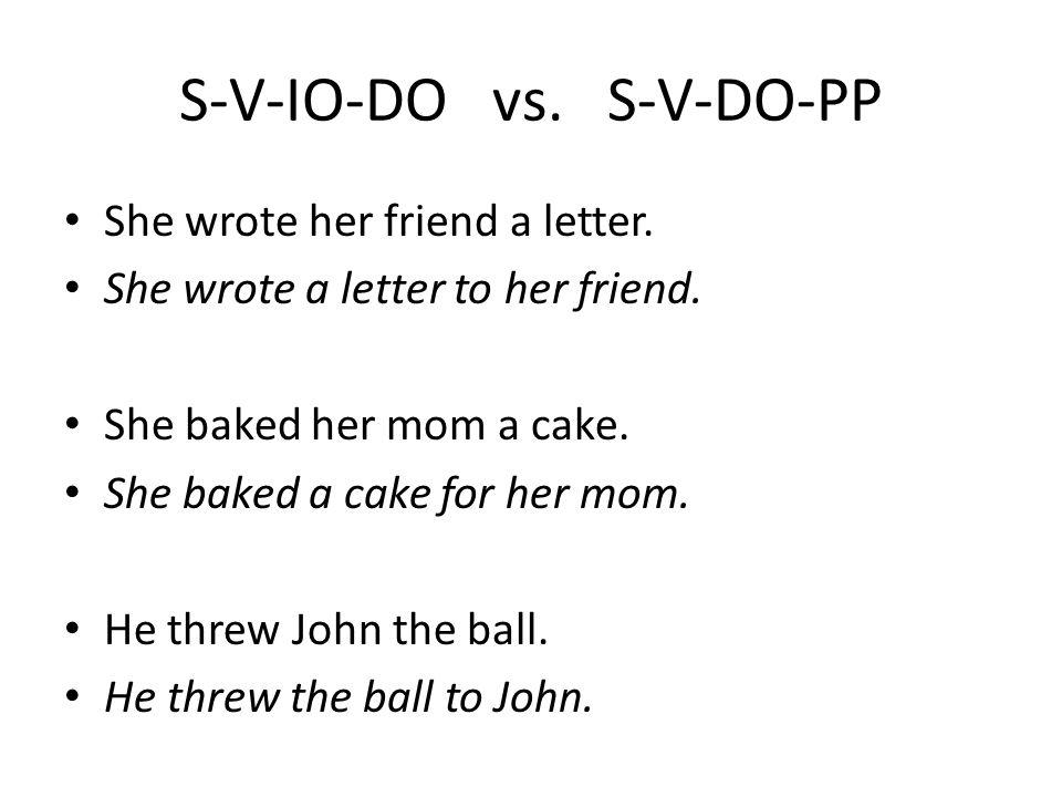 S-V-IO-DO vs. S-V-DO-PP
