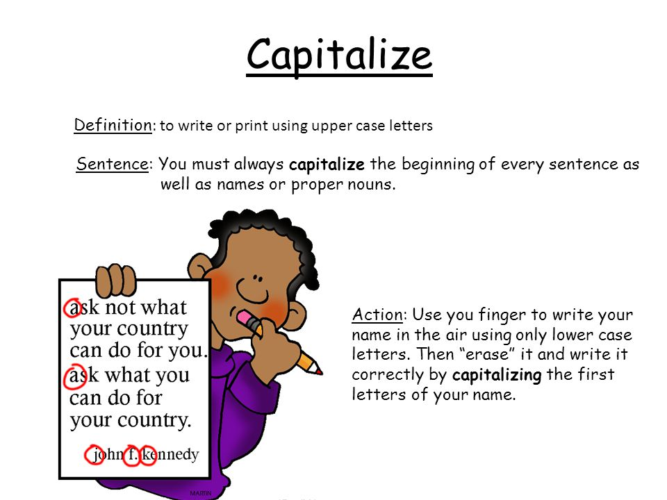 Capitalize Definition: to write or print using upper case letters