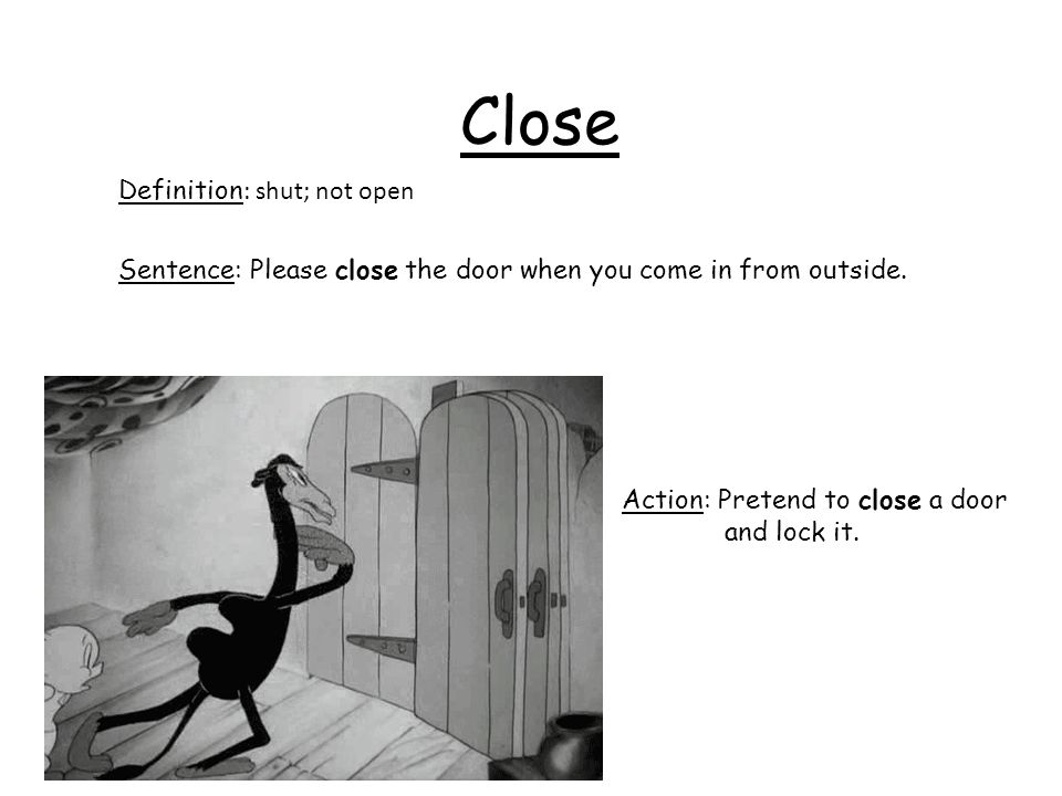 Close Definition: shut; not open