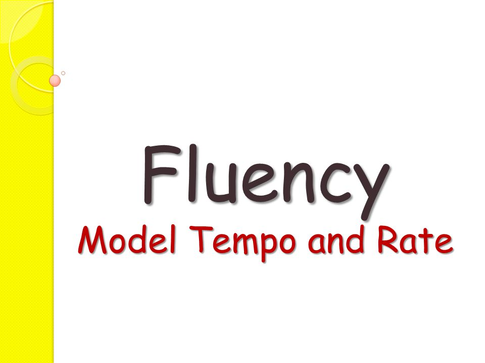 Fluency Model Tempo and Rate