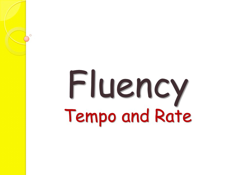Fluency Tempo and Rate