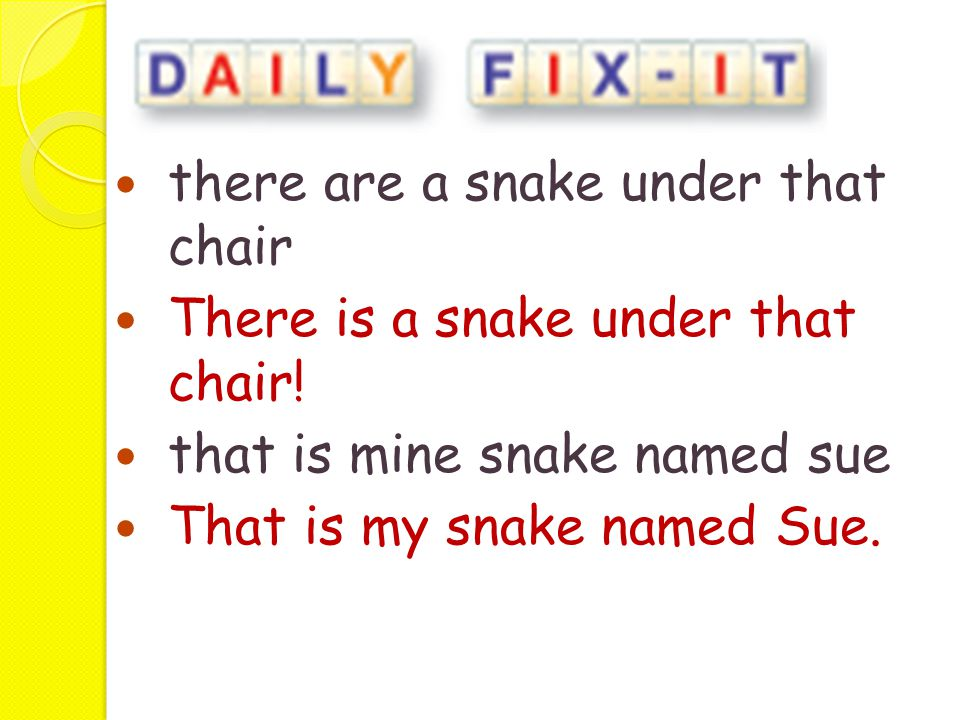 there are a snake under that chair