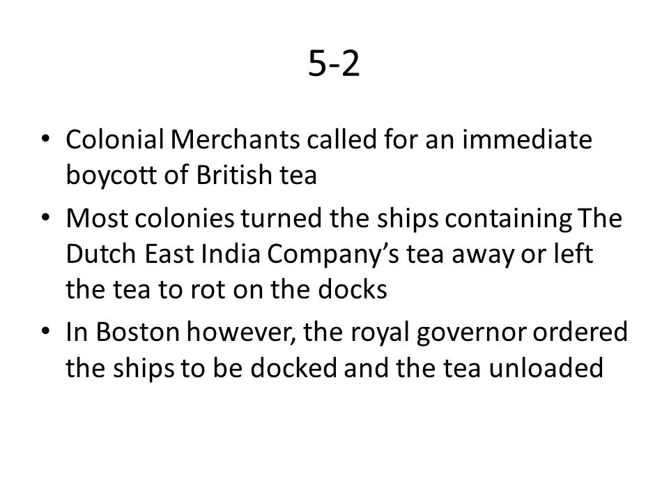 5-2 Colonial Merchants called for an immediate boycott of British tea