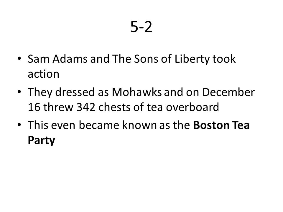 5-2 Sam Adams and The Sons of Liberty took action