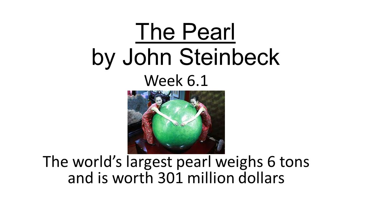 the pearl by john steinbeck ppt video online  the pearl by john steinbeck