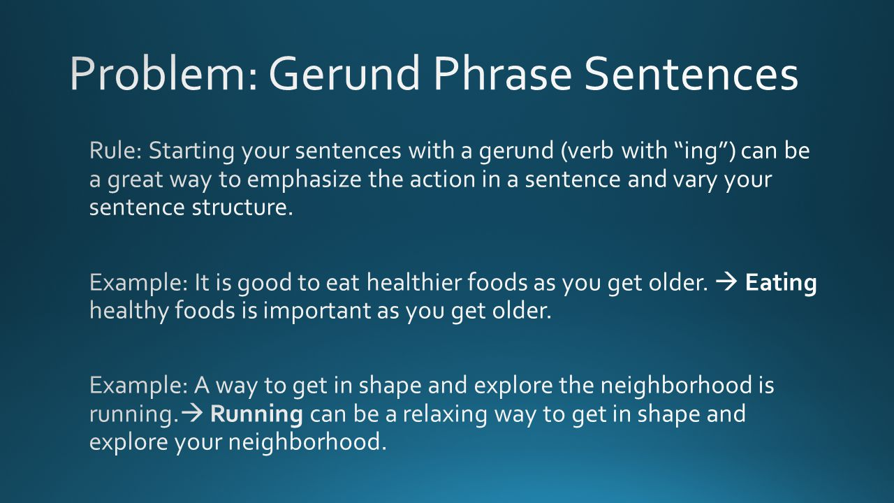 Problem: Gerund Phrase Sentences